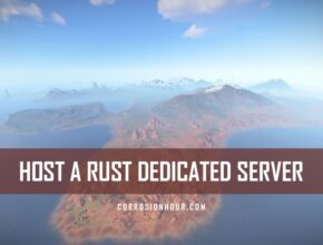 Host RUST Dedicated Server