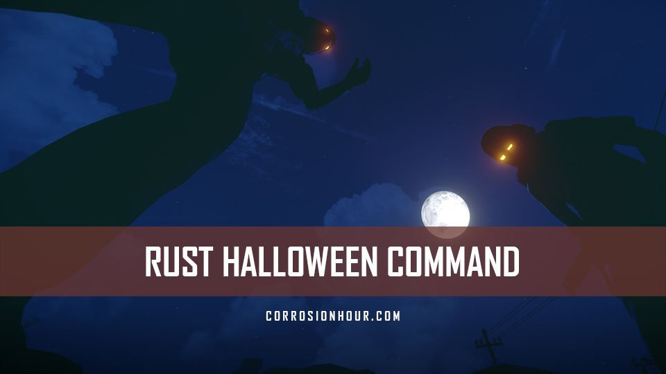 Rust Disable Halloween Sounds 2020 RUST Halloween Command, Hints and Tips – Admin Commands