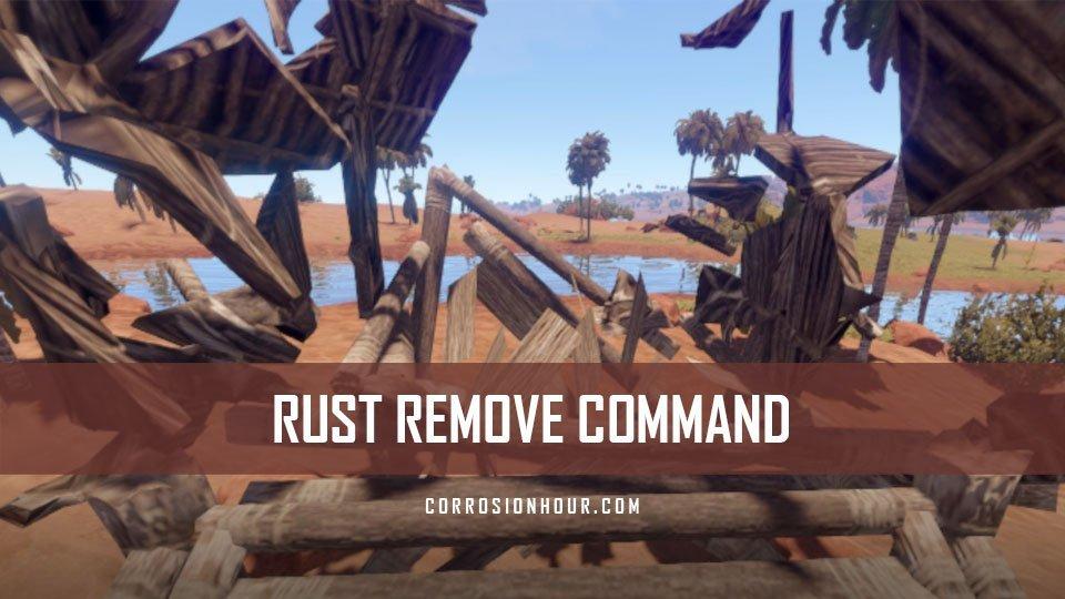 RUST Remove/Delete Command (Ent Kill) – Admin Commands
