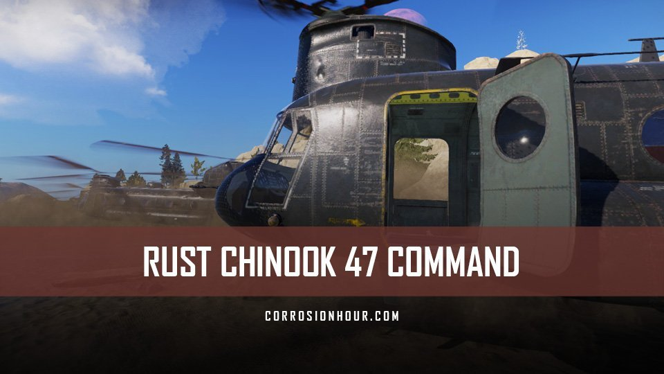 RUST Chinook 47 Command and Variables – Admin Commands