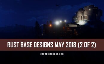 rust base designs may 2018