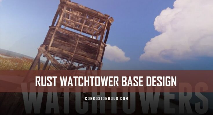 RUST Watchtower Base Design