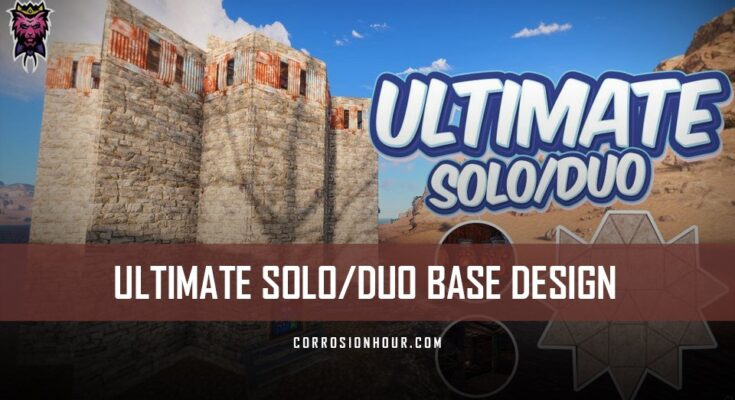 ULTIMATE Solo/Duo RUST Base Design