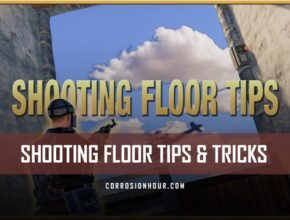 RUST Shooting Floor Tips