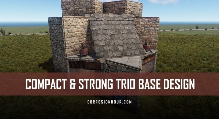 Compact & Strong Trio RUST Base Design