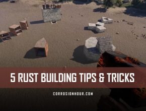 5 RUST Building Tips and Tricks