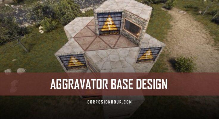 RUST Aggravator Base Design 2019
