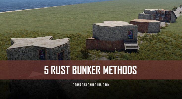 RUST Bunker Methods 2019