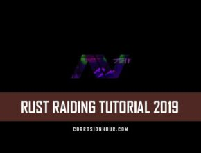 https://www.corrosionhour.com/rust-raiding-tutorial-2019/