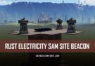 RUST Electricity SAM Site Beacon