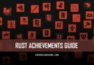 RUST Achievements Guide