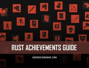 RUST Achievements Guide