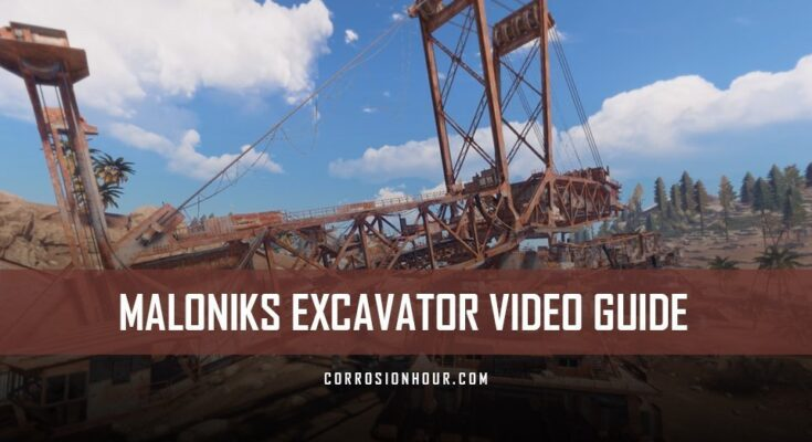 Malonik's RUST Excavator Monument Video Guide – RUST Monument Guides