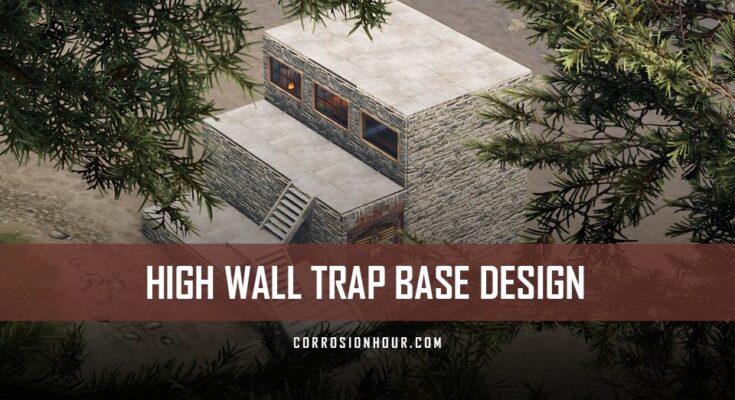 RUST High Wall Trap Base Design