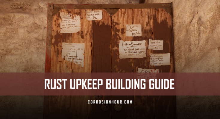RUST Upkeep Building Guide