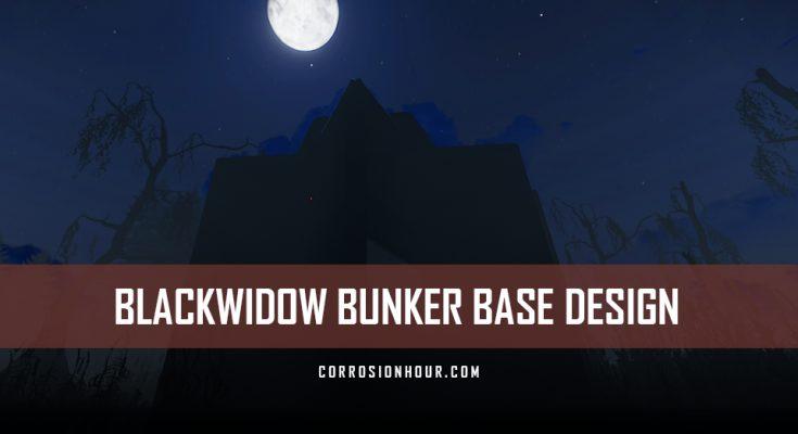 RUST BlackWidow Bunker Base Design 2019