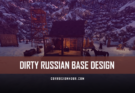 RUST Dirty Russian Base Design