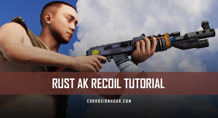 RUST AK Recoil Tutorial 2019