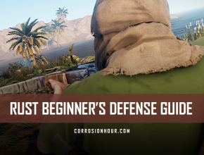 RUST Beginner's Defense Guide