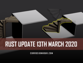 RUST Update 13th March 2020