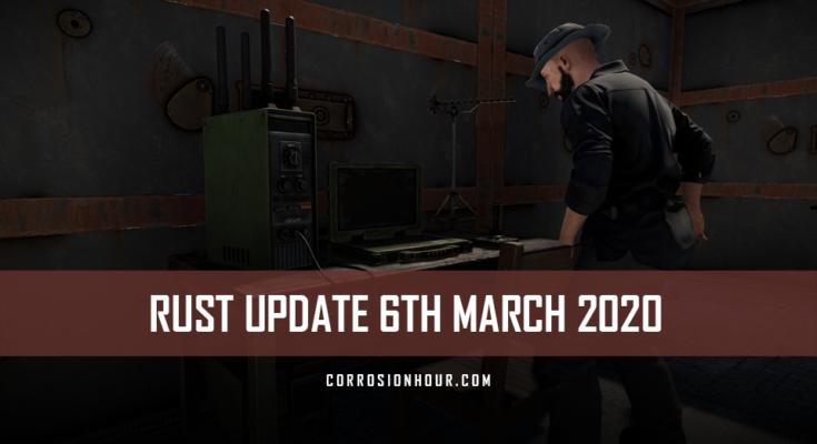 RUST Update 6th March 2020