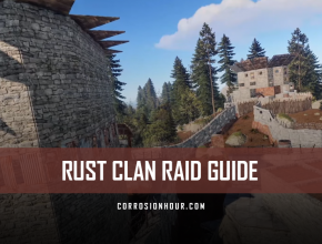 RUST Clan Raid Guide