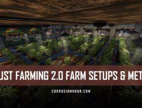 RUST Farming 2.0 Farming Setups and Meta