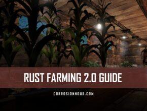 RUST Farming 2.0 Guide