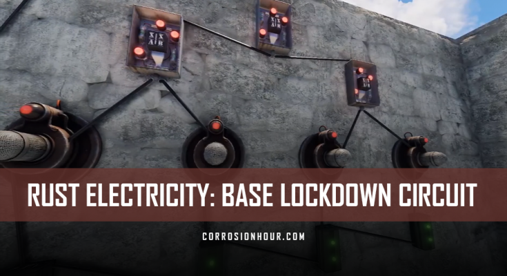 RUST Electricity Guide: Base Lockdown Circuit