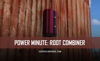 RUST Power Minute: Root Combiner