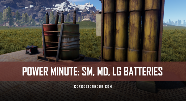 RUST Power Minute: Small, Medium, Large Battery