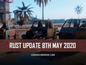 RUST Update 8th May 2020