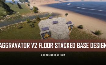 RUST Aggravator v2 Floor Stacked Base Design