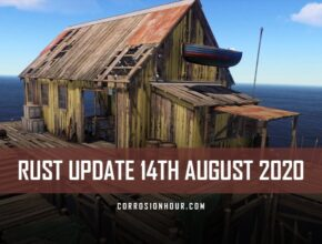 RUST Update 14th August 2020