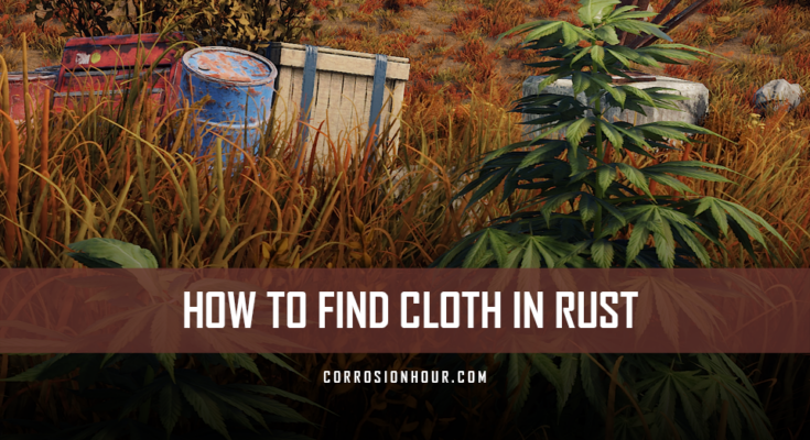 How to find cloth in RUST