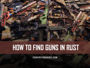 How to Find Guns in RUST