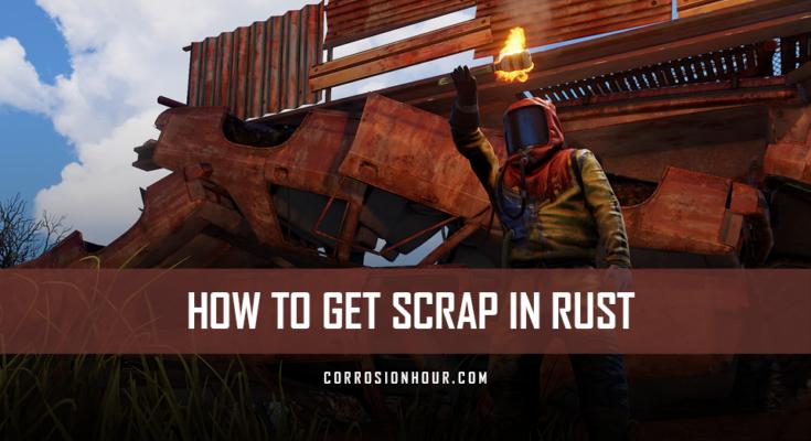 How to Get Scrap in RUST
