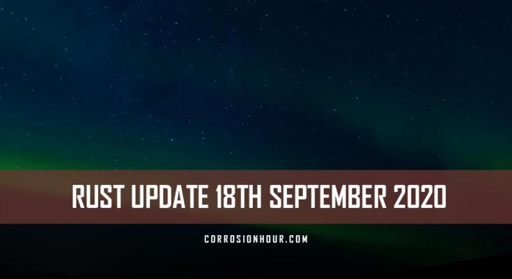 RUST Update 18th September 2020