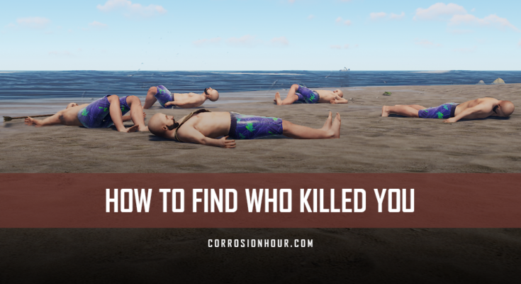 RUST How to Find Who Killed You