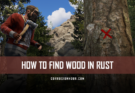 How to Find Wood in RUST