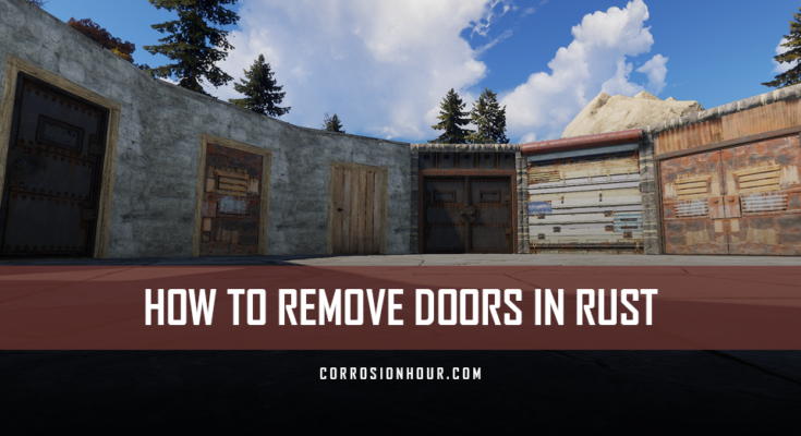 How to Remove Doors in RUST