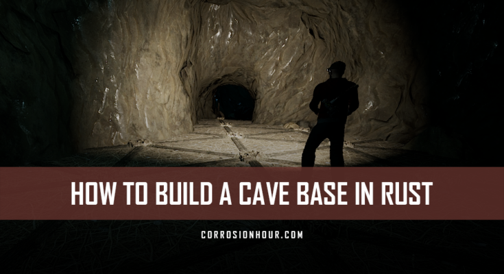 How to Build a Cave Base in RUST