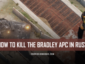 How to Kill the Bradley APC in RUST