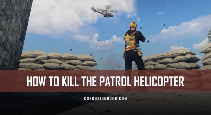 How to Kill the Patrol Helicopter in RUST