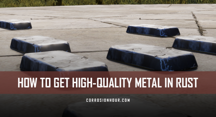 How to get High-Quality Metal in RUST