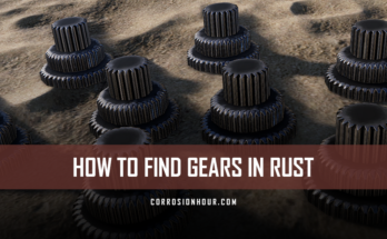 How to Find Gears in RUST