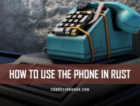 How to use the phone in RUST