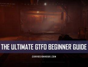 The Ultimate GTFO Beginner's Guide
