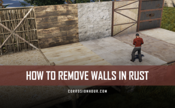 How to Remove Walls in RUST