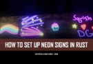 how to set up neon signs in rust